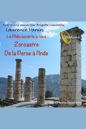 La Philo ouverte à tous: Zoroastre - cover