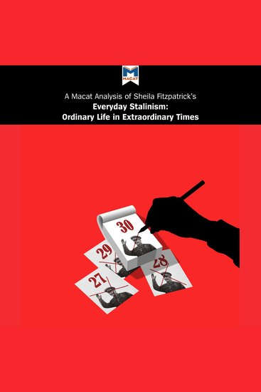 Macat Analysis of Sheila Fitzpatrick's Everyday Stalinism A: Ordinary Life in Extraordinary Times: Soviet Russia in the 1930s - cover