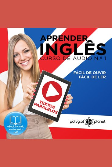 Aprender Inglês - Textos Paralelos - Fácil de ouvir - Fácil de ler CURSO DE ÁUDIO DE INGLÊS No 1 - Learn English - Easy Reader - Easy Listener - cover