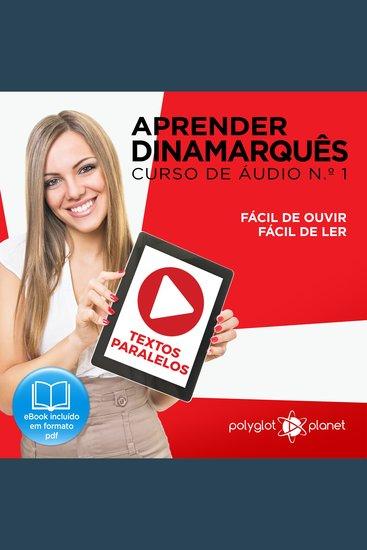 Aprender Dinamarquês - Textos Paralelos - Fácil de ouvir - Fácil de ler CURSO DE ÁUDIO DE DINAMARQUÊS No 1 - Aprender Dinamarquês - Aprenda com Áudio - cover