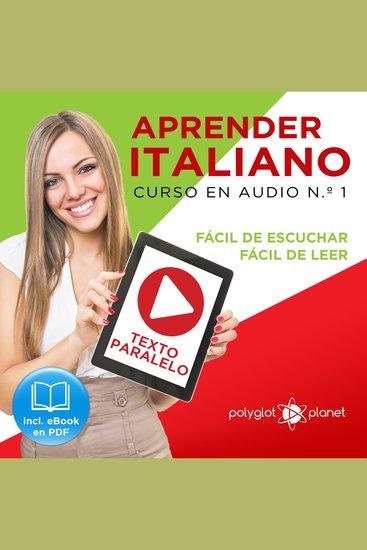 Aprender Italiano - Texto Paralelo - Fácil de Leer - Fácil de Escuchar: Curso en Audio No 1 [Learn Italian - Parallel Text - Easy Reader - Easy Audio: Audio Course No 1]: Lectura Fácil en Italiano - cover
