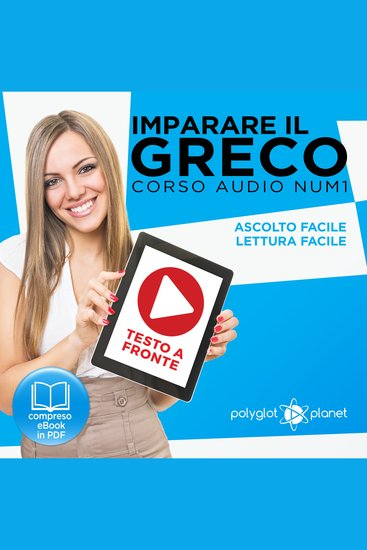 Imparare il Greco - Lettura Facile - Ascolto Facile - Testo a Fronte: Greco Corso Audio Num 1 [Learn Greek - Easy Reading - Easy Listening] - cover