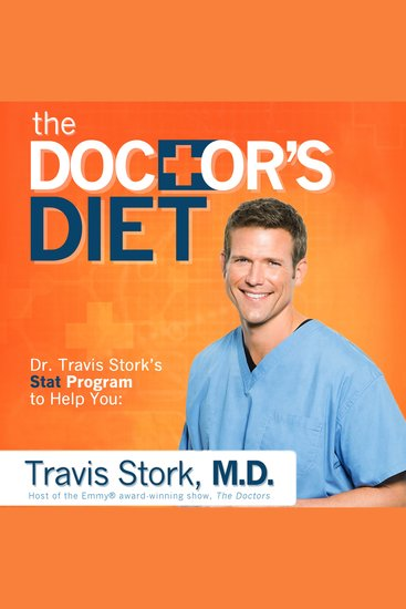The Doctor's Diet - Dr Travis Stork's STAT Program to Help You Lose Weight Restore Optimal Health Prevent Disease and Add Years to Your Life - cover