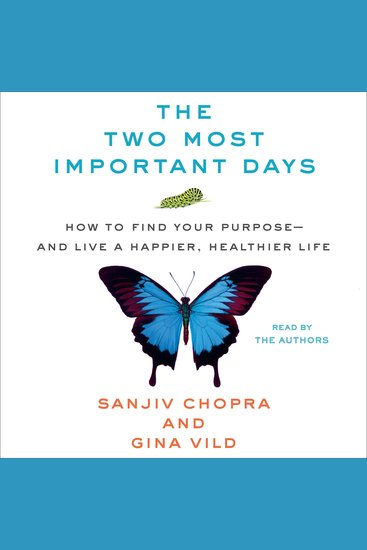 The Two Most Important Days - How to Find Your Purpose - and Live a Happier Healthier Life - cover