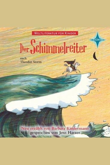 Weltliteratur für Kinder - Der Schimmelreiter (Neu erzählt von Barbara Kindermann) - cover