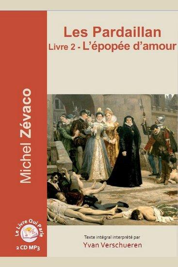 Pardaillan Livre 2 - L'épopée d'amour Les - Livre 2 - L'épopée d'amour - cover