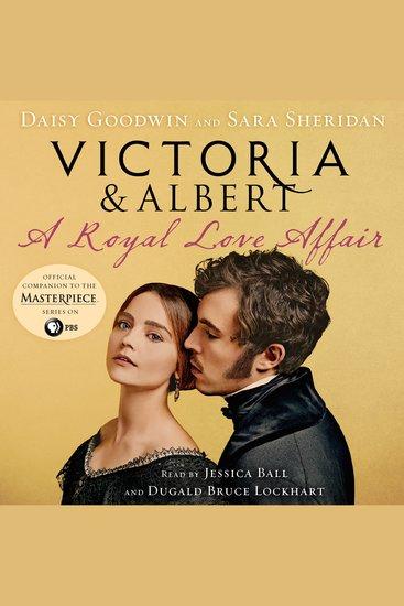 Victoria & Albert: A Royal Love Affair - cover