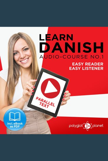 Learn Danish - Audio-Course No 1 - Easy Reader Easy Listener - cover