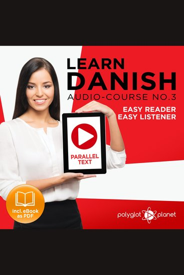 Learn Danish - Audio-Course No 3 - Easy Reader Easy Listener - cover