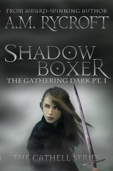 Shadowboxer: The Gathering Dark Pt 1 - Cathell Series #4 - cover