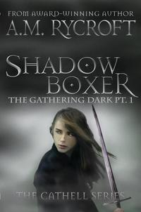 Shadowboxer: The Gathering Dark Pt 1 - Cathell Series #4
