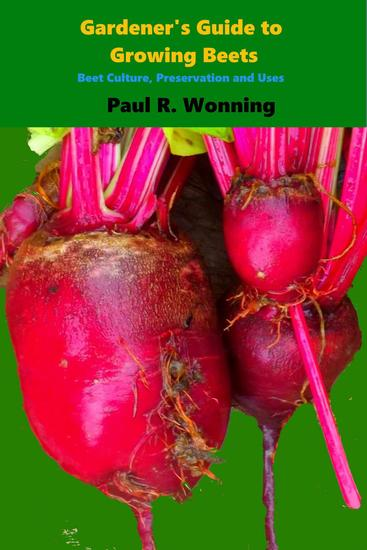 Gardener's Guide to Growing Beets - Gardener's Guide to Growing Your Vegetable Garden #15 - cover