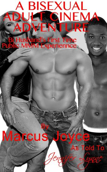 A Bisexual Adult Cinema Adventure: Bi Husband's First Time Public MMM Experience - Bisexual Public Exhibitionism #1 - cover