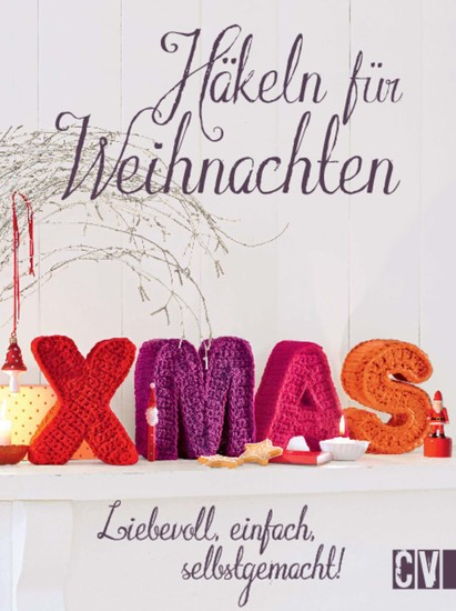 Häkeln für Weihnachten - Liebevoll einfach selbstgemacht! - cover