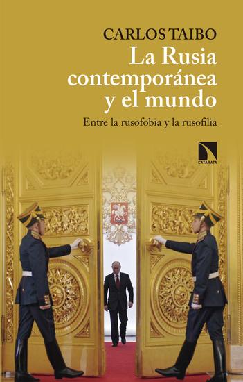 La Rusia contemporánea y el mundo - Entre la rusofobia y la rusofilia - cover