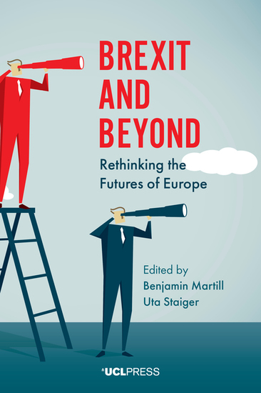 Brexit and Beyond - Rethinking the Futures of Europe - cover