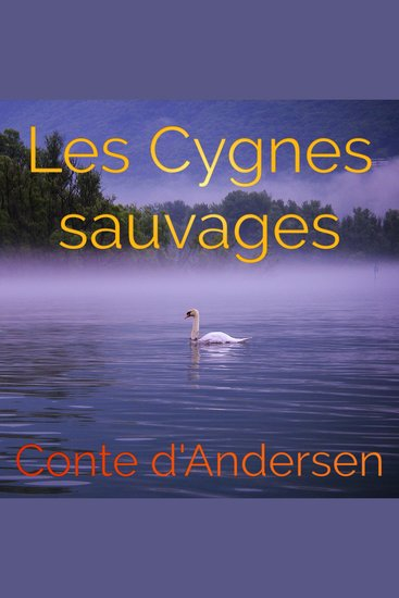 Les Cygnes sauvagess - cover