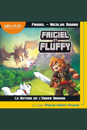 Frigiel et Fluffy 1 - Le Retour de l'Ender Dragon - cover