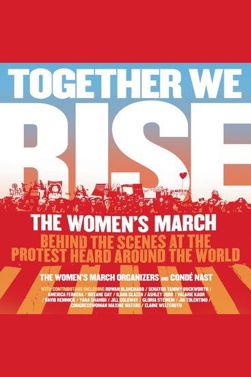Together We Rise - Behind the Scenes at the Protest Heard Around the World - cover