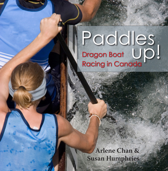 Paddles Up! - Dragon Boat Racing in Canada - cover