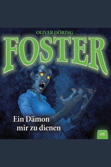 Foster Folge 6: Ein Dämon mir zu dienen - cover