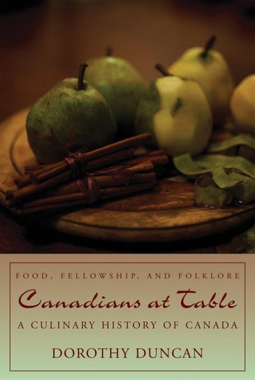 Canadians at Table - Food Fellowship and Folklore: A Culinary History of Canada - cover
