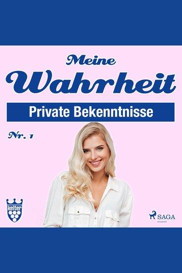 Meine Wahrheit 1: Private Bekenntnisse (Ungekürzt) - cover
