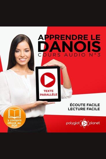 Apprendre le danois - Texte parallèle - Écoute facile - Lecture facile: Lire et écouter des Livres en danois - Cours Audio Volume 3 [Learn Danish] - cover