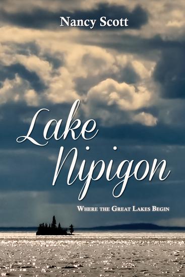 Lake Nipigon - Where the Great Lakes Begin - cover