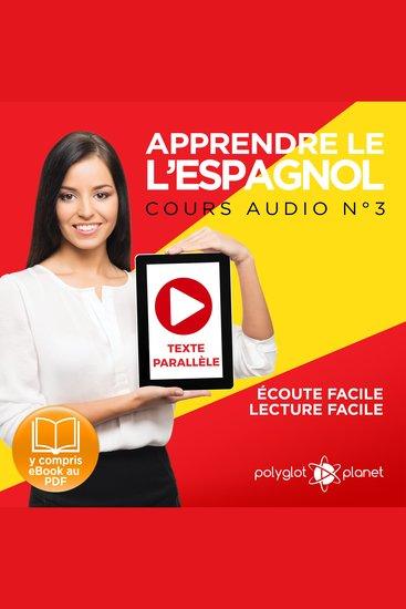 Apprendre l'espagnol - Écoute facile - Lecture facile - Texte parallèle: Cours Espagnol Audio N° 3 (Lire et écouter des Livres en Espagnol) [Learn Spanish - Spanish Audio Course #3] - cover