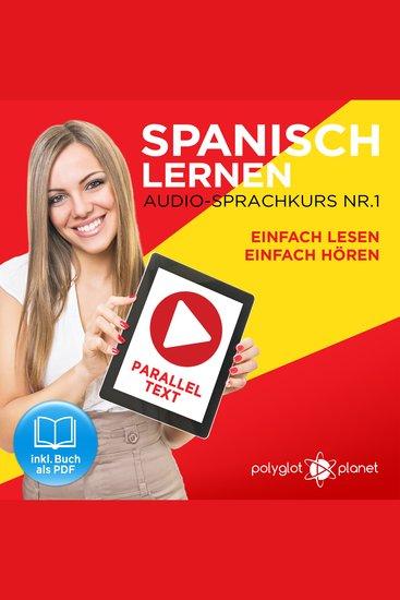 Spanisch Lernen - Einfach Lesen - Einfach Hören - Paralleltext Audio-Sprachkurs Nr 1 - Der Spanisch Easy Reader - Easy Audio Sprachkurs - cover