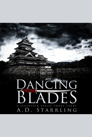 Dancing Blades - A Seventeen Series Short Story - cover