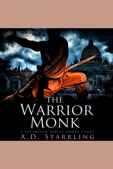 The Warrior Monk - A Seventeen Series Short Story - cover