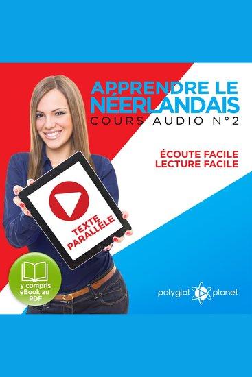 Apprendre le Néerlandais - Écoute Facile - Lecture Facile - Texte Parallèle Cours Audio No 2 [Learn Dutch]: Lire et Écouter des Livres en Néerlandais - cover