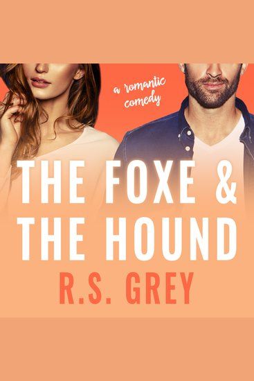 The Foxe & the Hound - A Romantic Comedy - cover