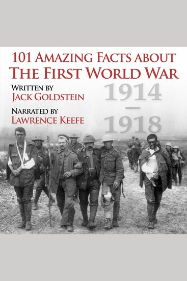 101 Amazing Facts about the First World War - 1914-1918 - cover
