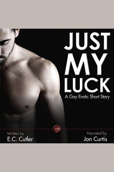 Just My Luck - A Gay Erotic Short Story - cover
