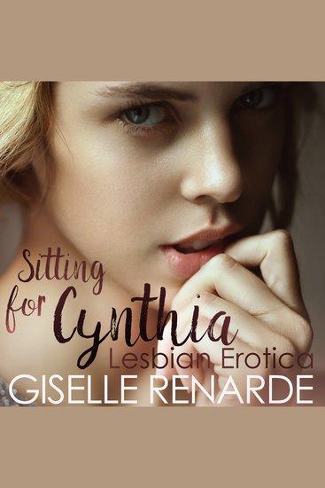 Sitting for Cynthia - Lesbian Erotica - cover