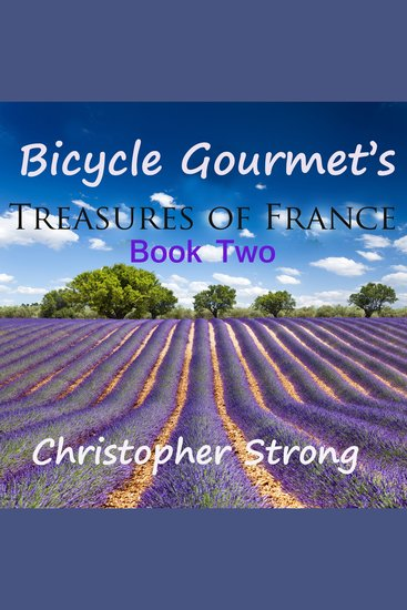 Bicycle Gourmet's Treasures of France - Book Two - cover
