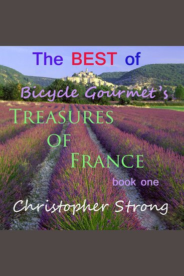 The Best of Bicycle Gourmet's Treasures of France - Book One - cover