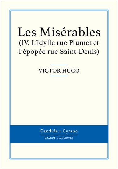 Les Misérables IV - L'idylle rue Plumet et l'épopée rue Saint-Denis - cover