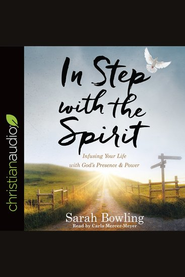 In Step with the Spirit - Infusing Your Life with God's Presence and Power - cover