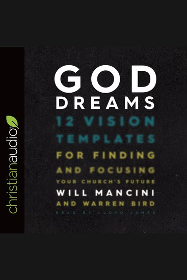 God Dreams - 12 Vision Templates for Finding and Focusing Your Church's Future - cover