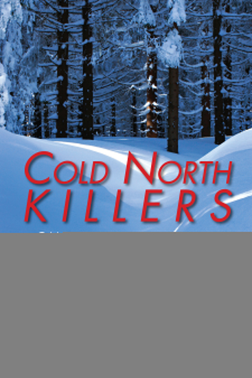 Cold North Killers - Canadian Serial Murder - cover