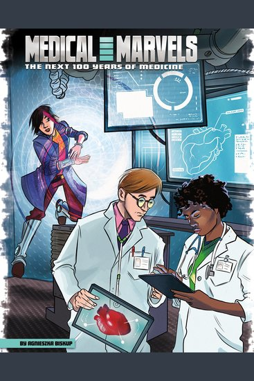 Medical Marvels - The Next 100 Years of Medicine - cover