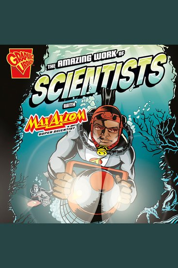 The Amazing Work of Scientists with Max Axiom Super Scientist - cover