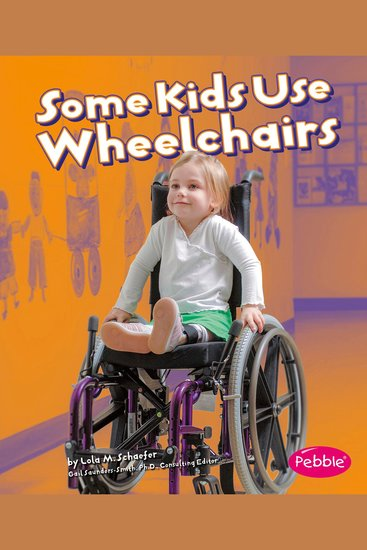 Some Kids Use Wheelchairs - cover