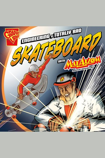 Engineering a Totally Rad Skateboard with Max Axiom Super Scientist - cover