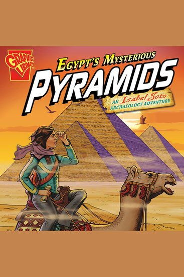 Egypt's Mysterious Pyramids - An Isabel Soto Archaeology Adventure - cover