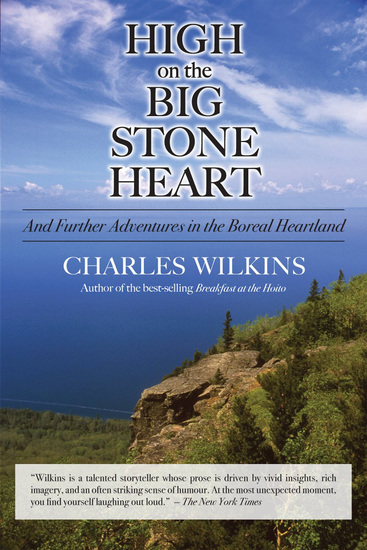High on the Big Stone Heart - And Further Adventures in the Boreal Heartland - cover